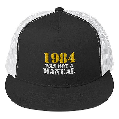 1984 Was Not a Manual - Trucker Cap