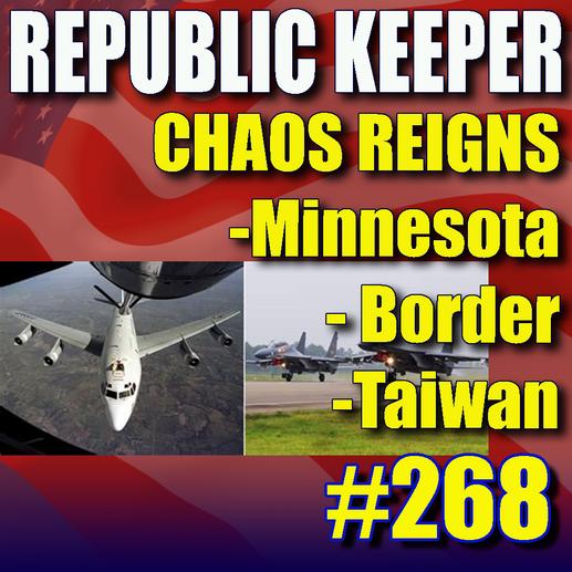 268 - Chaos Reigns - Minnesota, Border and Taiwan