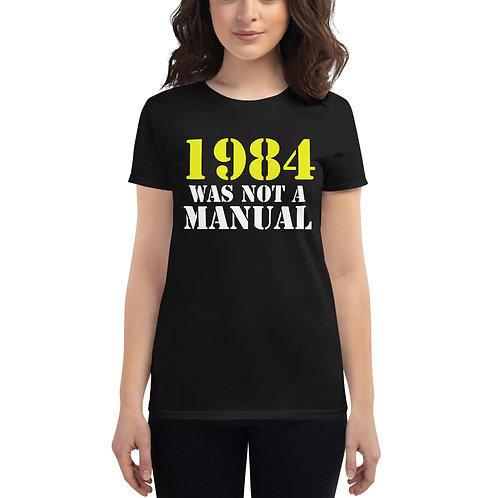1984 Was Not A Manual - Women's T-Shirt