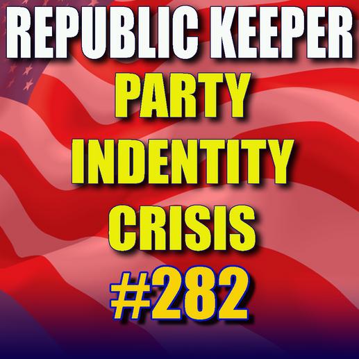 282 - Party Identity Crisis
