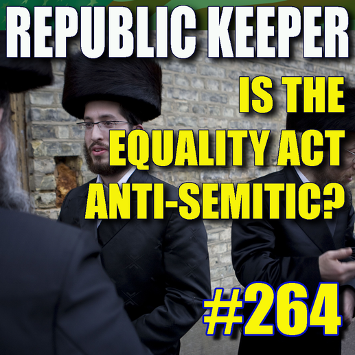 264 - Is the Equity Act Anti- Semitic