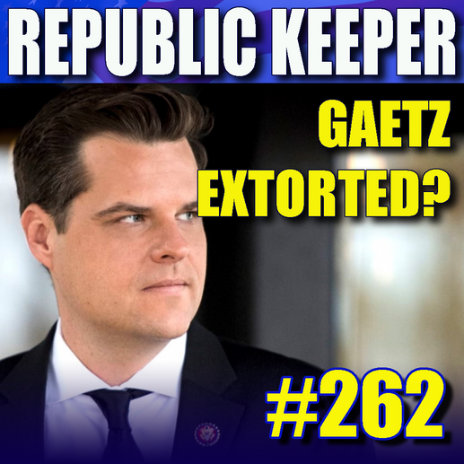 262 – Gaetz in Trouble – GA Voting Law – Border Crisis