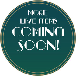 More Live Items Announced Soon!