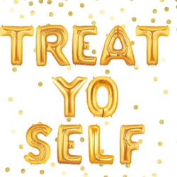 Treat Yo'Self!
