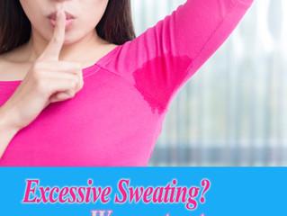Hyperhidrosis AKA excessive sweating