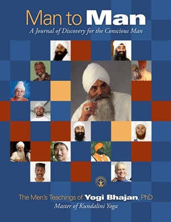 Man to Man - The Men's Teachings of Yogi Bhajan, PhD