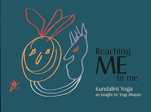 Reaching ME in me - Kundalini Yoga Manual