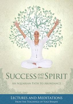 Success and the Spirit - An Aquarian Path to Abundance
