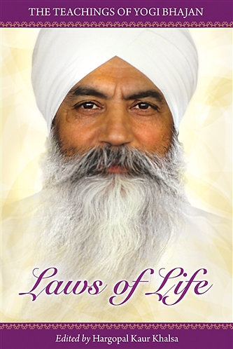 Laws of Life - The Teachings of Yogi Bhajan