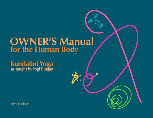Owner's Manual for the Human Body - Kundalini Yoga Manual