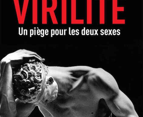 """Vie et mort de la virilité, une idéologie de """"containment"""" du péril féminin fantasmé"""
