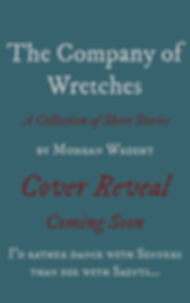 Cover Reveal for the Company Of Wretches by Morgan Wright Coming Soon