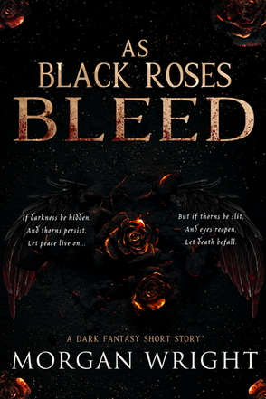 As Black Roses Bleed by Morgan Wright