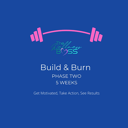 Build & Burn Phase Two