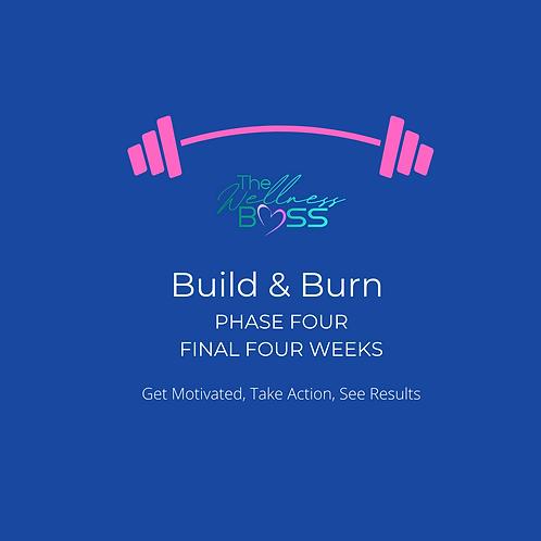 Build & Burn Phase Four