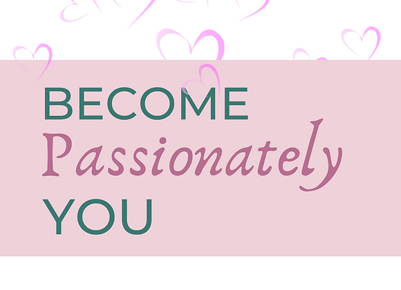 Become Passionately You