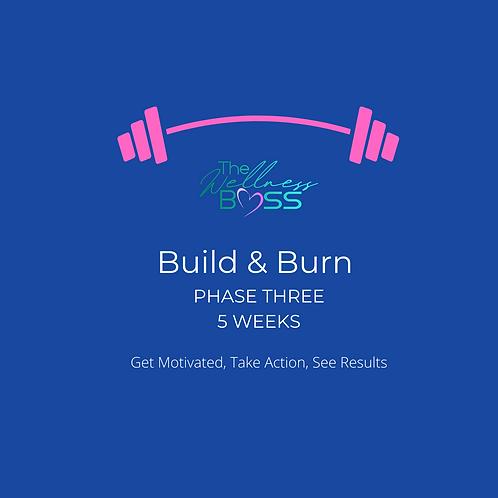 Build & Burn Phase Three