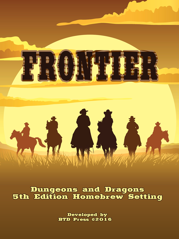 Frontier: D&D 5E Campaign Setting | btdpress