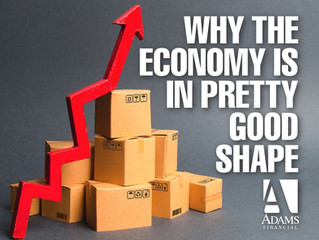Why the Economy is in Pretty Good Shape