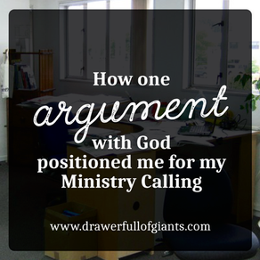 How One Argument with God Positioned me for my Ministry Calling.