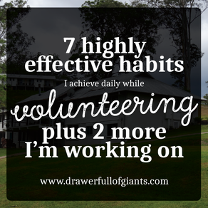 7 Highly Effective Habits I Achieve Daily while Volunteering, Plus 2 more I'm working on