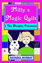 Milly's Magic Quilt - 1 The Naughty Prin