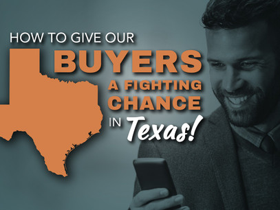 How to give our buyers a fighting chance in Texas