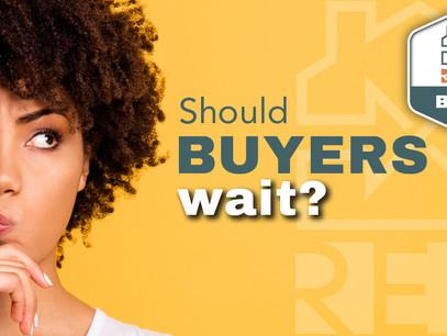 Should Buyers Wait?
