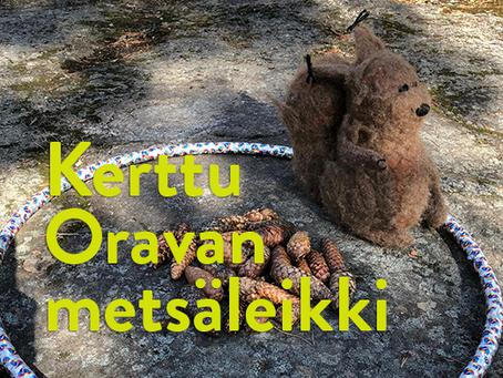 Nappaa talteen ohjeet Kerttu Oravan metsäleikkiin!