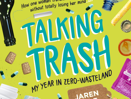 Talking Trash: My Year In Zero-Wasteland OUT NOW in Print & Audiobook Formats
