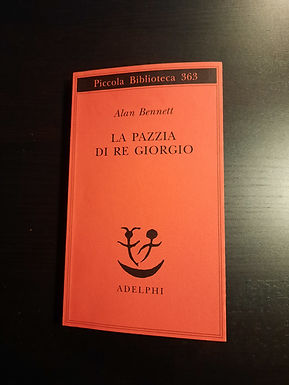 Alan Bennett - La Pazzia di Re Giorgio.j