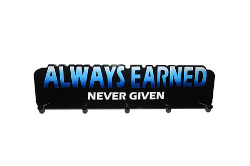 Always Earned Never Given