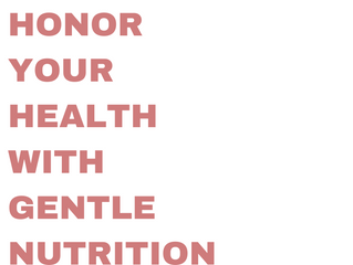 Intuitive Eating Principles Summarized - #10 Honor Your Health with Gentle Nutrition