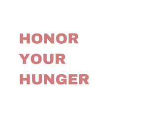 Intuitive Eating Principles Summarized - #2 Honor Your Hunger