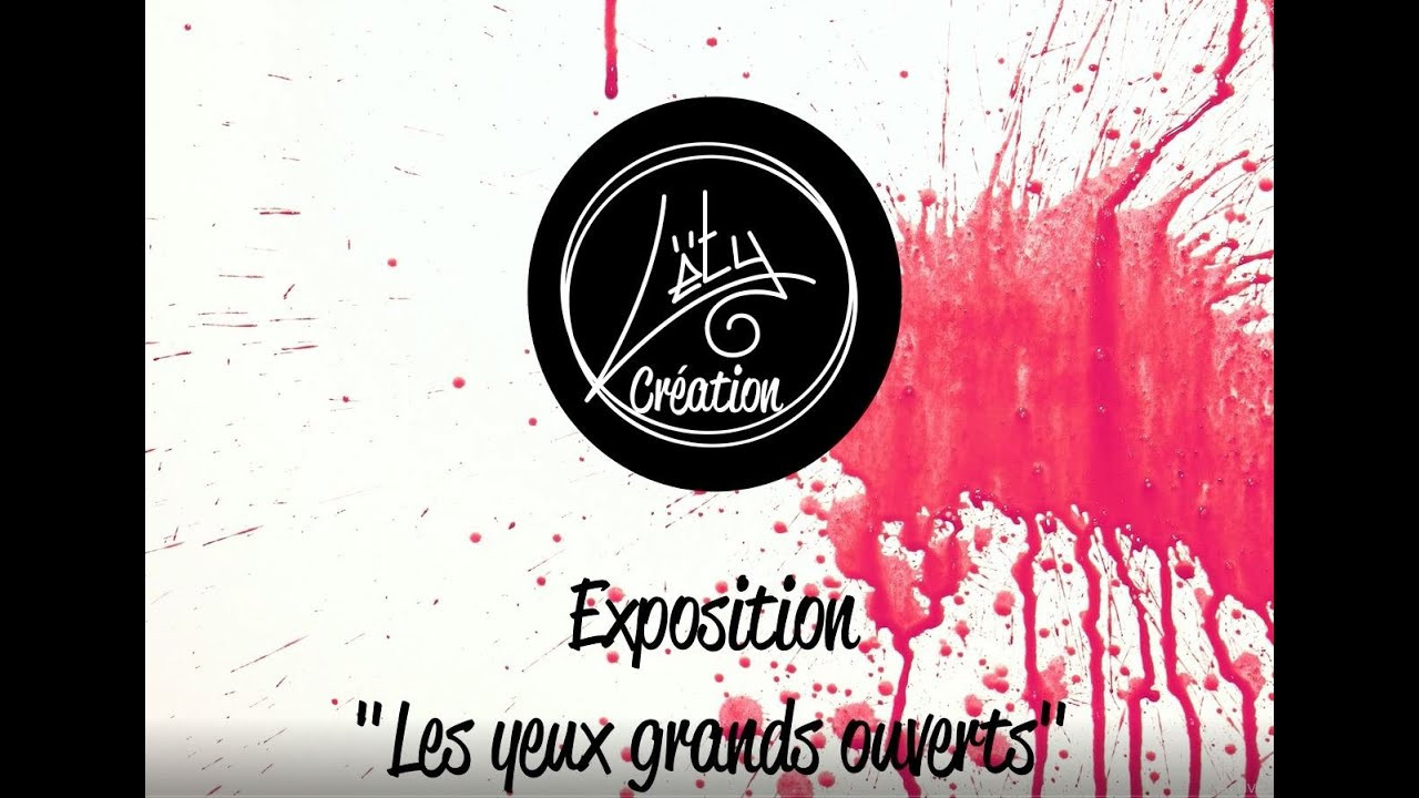 "Expo ""Les yeux grands ouverts"""