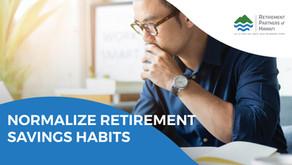 Normalize Retirement Savings