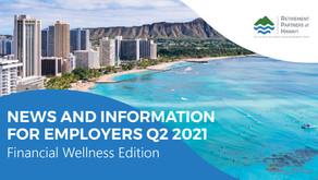 Q2 2021 Newsletter: Financial Wellness Edition