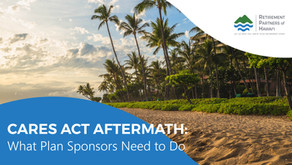 CARES Act Aftermath: What Plan Sponsors Need to Do