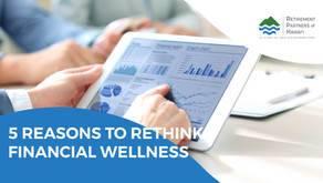 5 Reasons to Rethink Financial Wellness