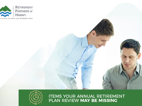 Items Your Annual Retirement Plan Review May Be Missing