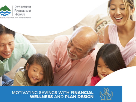Motivating Savings with Financial Wellness and Plan Design