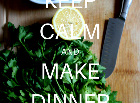 Keep Calm and Make Dinner