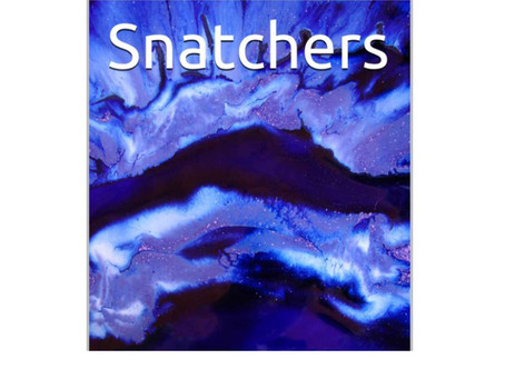 SNATCHERS - coming soon