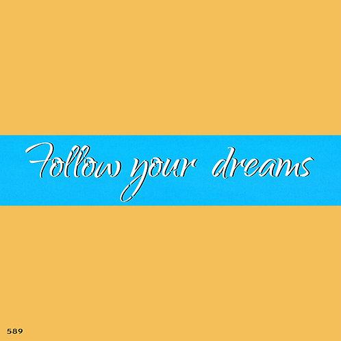 589 שבלונה FOLLOW YOUR DREAMS