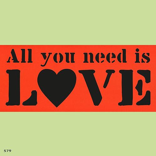 579 שבלונה ALL YOU NEED IS LOVE