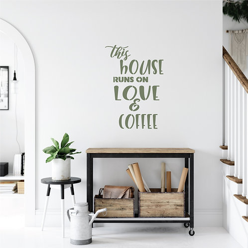 860 שבלונה THIS HOUSE RUMS ON LOVEַCOFFEE