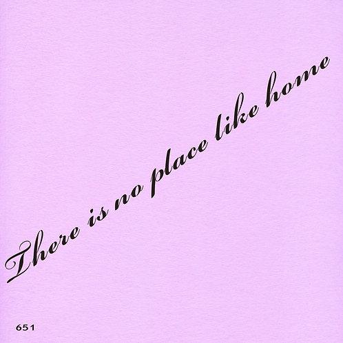 651 שבלונה THERE IS NO PLACE LIKE HOME
