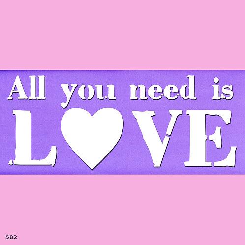 582 שבלונה ALL YOU NEED IS LOVE