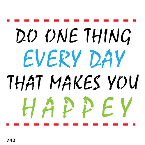 742 שבלונה DO ONE THING EVERY DAY...