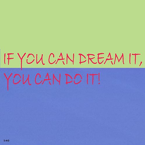 540 שבלונה !IF YOU CAN DREAM IT YOU CAN DO IT